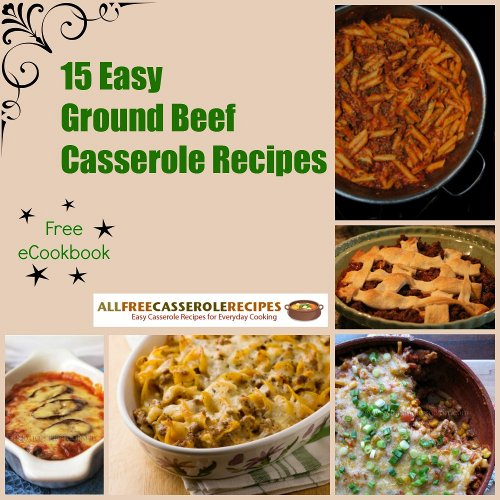 15 Easy Ground Beef Casserole Recipes